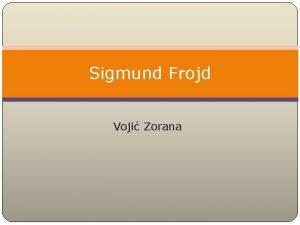 Sigmund Frojd Voji Zorana Psi vole svoje prijatelje