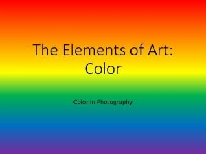 The Elements of Art Color in Photography Elements