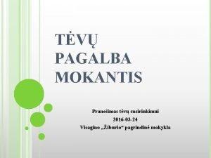 TV PAGALBA MOKANTIS Praneimas tv susirinkimui 2016 03