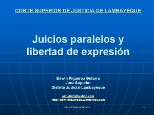 CORTE SUPERIOR DE JUSTICIA DE LAMBAYEQUE Juicios paralelos