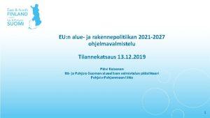 EU n alue ja rakennepolitiikan 2021 2027 ohjelmavalmistelu