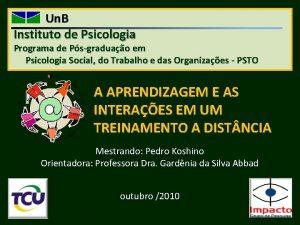 Un B Instituto de Psicologia Programa de Psgraduao