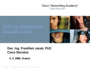 Sieov akademick program Cisco Doc Ing Frantiek Jakab