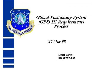 Global Positioning System GPS III Requirements Process 27