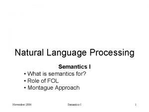 Natural Language Processing Semantics I What is semantics