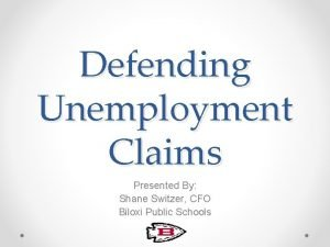 Defending Unemployment Claims Presented By Shane Switzer CFO
