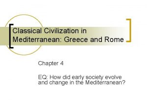 Classical Civilization in Mediterranean Greece and Rome Chapter