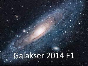 Galakser 2014 F 1 1 Praktiske oplysninger Forelser