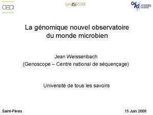 La gnomique nouvel observatoire du monde microbien Jean