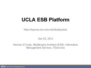 UCLA ESB Platform https spaces ais ucla edudisplayesb