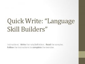 Quick Write Language Skill Builders Instructions Write the