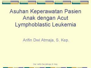 Asuhan Keperawatan Pasien Anak dengan Acut Lymphoblastic Leukemia