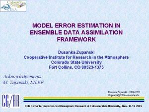 MODEL ERROR ESTIMATION IN ENSEMBLE DATA ASSIMILATION FRAMEWORK