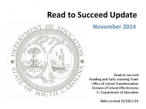 Read to Succeed Update November 2014 Read to