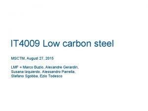 IT 4009 Low carbon steel MSCTM August 27
