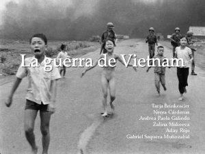 La guerra de Vietnam Tarja Brinkmeier Nerea Crdenas