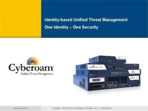 Cyberoam Unified Threat Management Identitybased Unified Threat Management