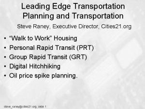 Leading Edge Transportation Planning and Transportation Steve Raney