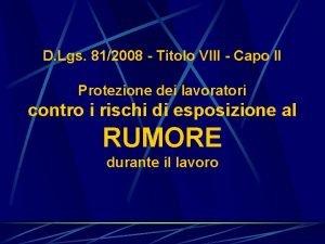 D Lgs 812008 Titolo VIII Capo II Protezione