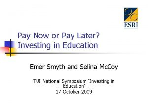 Pay Now or Pay Later Investing in Education