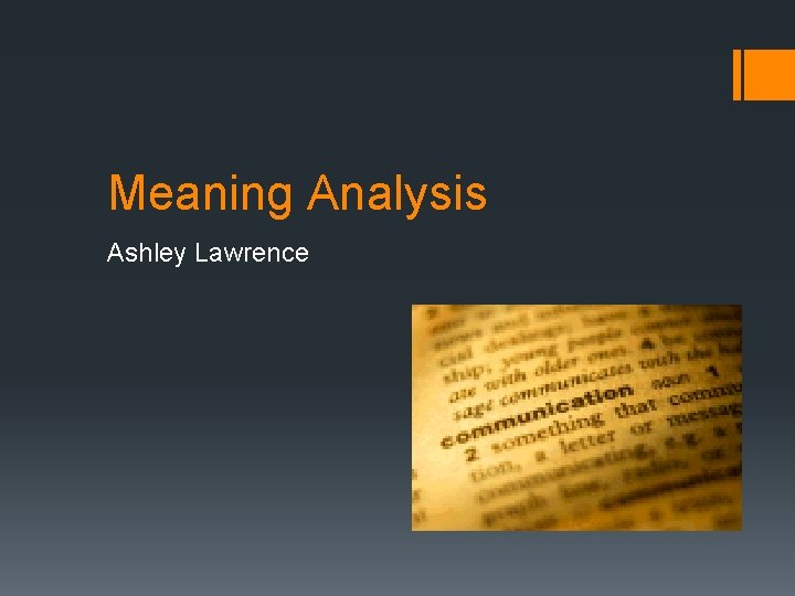 Meaning Analysis Ashley Lawrence Meaning Analysis Being able