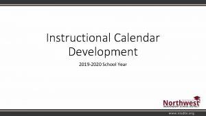Instructional Calendar Development 2019 2020 School Year Calendar