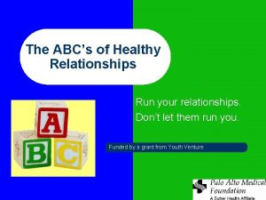 The ABCs of Healthy Relationships Run your relationships