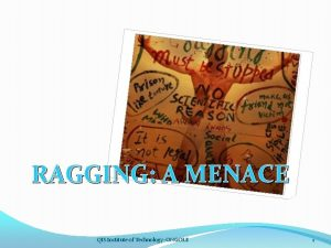 RAGGING A MENACE QIS Institute of Technology ONGOLE