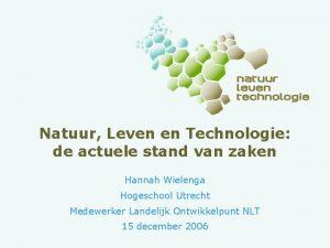 Natuur Leven en Technologie de actuele stand van