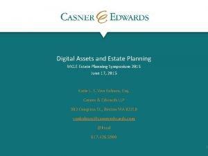 Digital Assets and Estate Planning MCLE Estate Planning