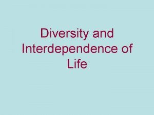 Diversity and Interdependence of Life Speciation Speciation is
