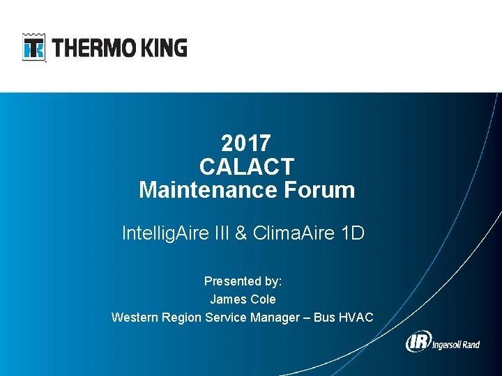 2017 CALACT Maintenance Forum Intellig Aire III Clima