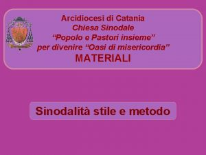 Arcidiocesi di Catania Chiesa Sinodale Popolo e Pastori