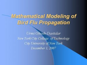 Mathematical Modeling of Bird Flu Propagation Urmi GhoshDastidar