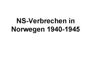 NSVerbrechen in Norwegen 1940 1945 Norwegen unter deutscher