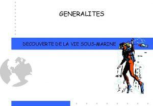 GENERALITES DECOUVERTE DE LA VIE SOUSMARINE Commission Biologie