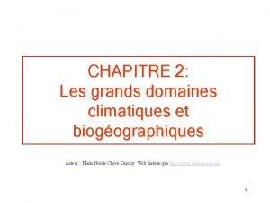 CHAPITRE 2 Les grands domaines climatiques et biogographiques