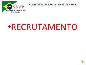 SOCIEDADE DE SO VICENTE DE PAULO RECRUTAMENTO SOCIEDADE