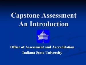 Capstone Assessment An Introduction Office of Assessment and