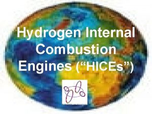 Hydrogen Internal Combustion Engines HICEs Hydrogen Policy Described