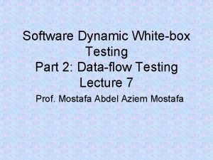 Software Dynamic Whitebox Testing Part 2 Dataflow Testing
