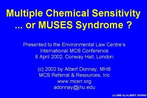 Multiple Chemical Sensitivity or MUSES Syndrome Presented to