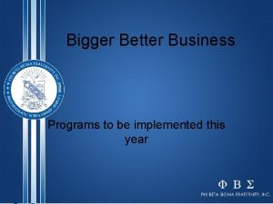 Bigger Better Business Programs to be implemented this