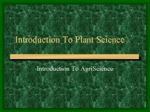 Introduction To Plant Science Introduction To Agri Science