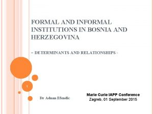 FORMAL AND INFORMAL INSTITUTIONS IN BOSNIA AND HERZEGOVINA