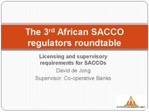 The 3 rd African SACCO regulators roundtable Licensing