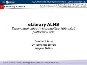 e Library ALMS Tananyagok adaptv kiszolglsa klnbz platformok