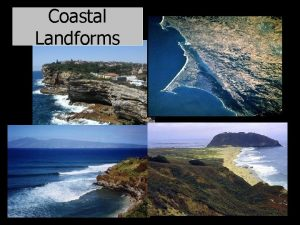 Coastal Landforms Basic Concepts I Sea level changes