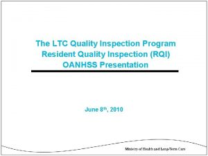 The LTC Quality Inspection Program Resident Quality Inspection