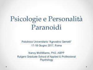 Psicologie e Personalit Paranoidi Policlinico Universitario Agnostino Gemelli